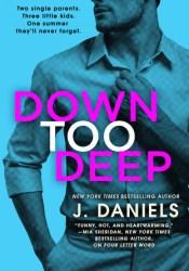 Down Too Deep (Dirty Deeds, #4) Pdf Book