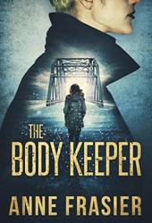 The Body Keeper (Detective Jude Fontaine Mysteries #3) Book Pdf