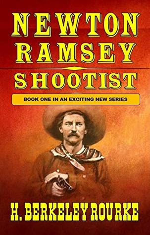 """Newton Ramsey - Shootist: Book One In The """"Shootist"""" Western Adventure Series (The Shootist Western Adventure Series 1)"""