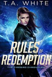 Rules of Redemption (The Firebird Chronicles, #1) Book Pdf