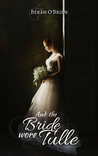 And the Bride Wore Tulle