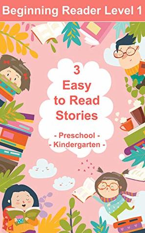 Beginning Reader Level 1. 3 Easy to Read Stories, Preschool, Kindergarten. Learn to Read Books for Beginning Readers