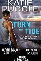 Turn the Tide (Survival Instincts #0.5; Final Hour #0.5; Florida Wildlife Warriors #1.5; Rocky Mountain Bounty Hunters #0.5) Pdf Book