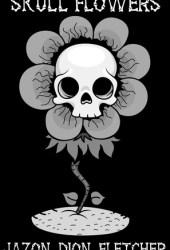 Skull Flowers Pdf Book