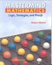 MasterMind Mathematics: Logic, Strategies, and Proofs