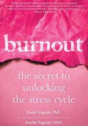Burnout: The Secret to Unlocking the Stress Cycle Pdf Book