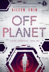 Off Planet (Aunare Chronicles, #1) Pdf Book