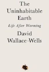 The Uninhabitable Earth: Life After Warming Pdf Book