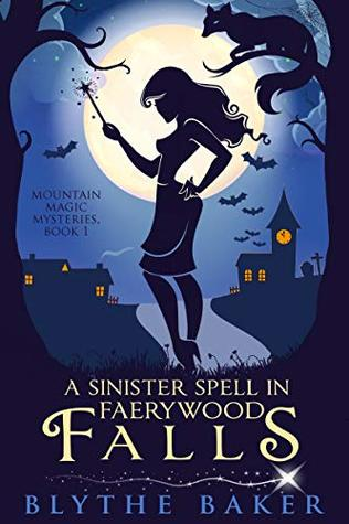 A Sinister Spell in Faerywood Falls (Mountain Magic Mysteries #1)