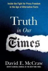 Truth in Our Times: Inside the Fight for Press Freedom in the Age of Alternative Facts Pdf Book