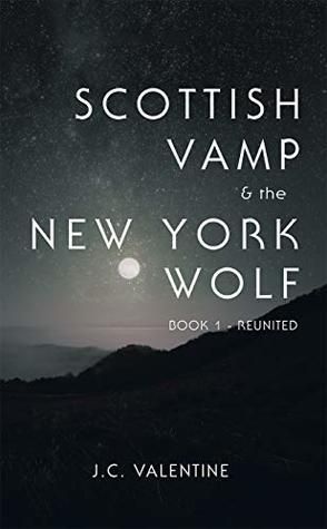 Scottish Vamp & the Newyork Wolf: Book 1- Reunited
