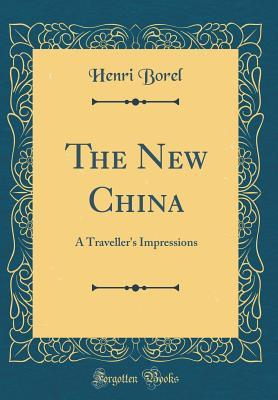 The New China: A Traveller's Impressions
