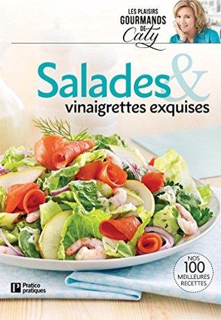 Salades & vinaigrettes exquises: Nos 100 meilleures recettes
