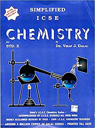 Dalal ICSE Chemistry Series : Simplified ICSE Chemistry for Class 10 (New Full Colour Edition) 2019