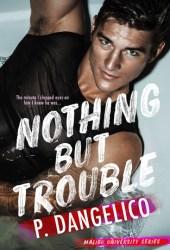 Nothing But Trouble (Malibu University Series, #1) Pdf Book