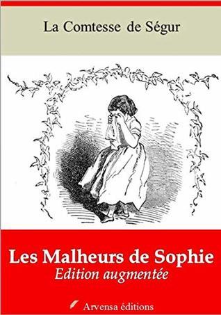 Les Malheurs de Sophie   Edition intégrale et augmentée: Nouvelle édition 2019 sans DRM