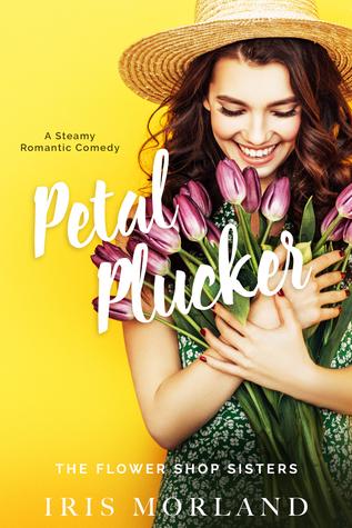 Laugh Out Loud Rom-Com: Petal Plucker by Iris Morland