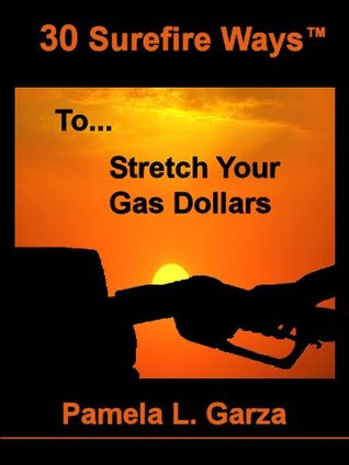 30 Surefire Ways To Stretch Your Gas Dollars