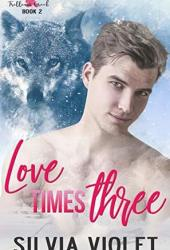 Love Times Three (Trillium Creek, #3) Pdf Book