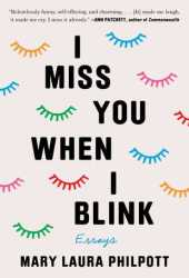 I Miss You When I Blink: Dispatches From A Relatively Normal Life Book Pdf