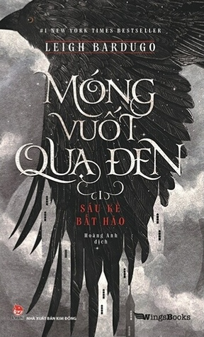 Móng Vuốt Quạ Đen I - Sáu Kẻ Bất Hảo (Six of Crows, #1.1)