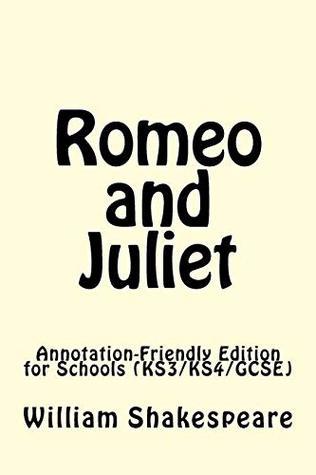 Romeo and Juliet: Annotation-Friendly Edition for Schools (KS3/KS4/GCSE)