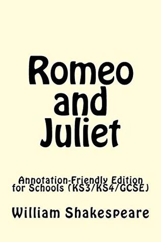 Romeo and Juliet: Annotation-Friendly Edition for Schools (KS3/KS4/GCSE)