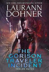 The Gorison Traveler Incident (Veslor Mates, #1) Pdf Book