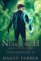 All Souls Near & Nigh (Soulbound #2) Pdf Book