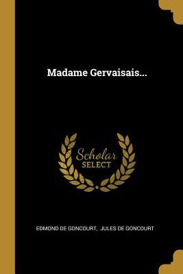 Madame Gervaisais...