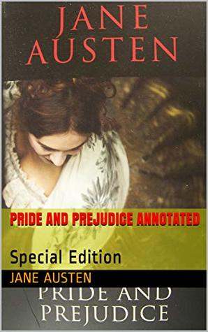 PRIDE AND PREJUDICE Annotated: Special Edition (JA Book 13)