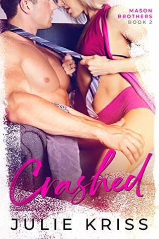 Crashed (Mason Brothers Book 2)
