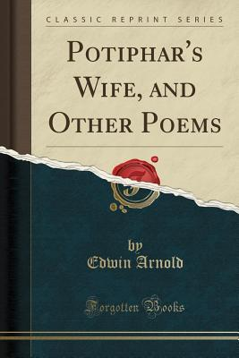 Potiphar's Wife, and Other Poems