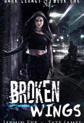 Broken Wings (Dark Legacy, #1) Book Pdf