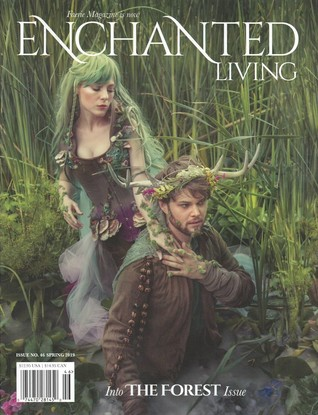 Enchanted Living, Spring 2019 #46: Into The Forest Issue