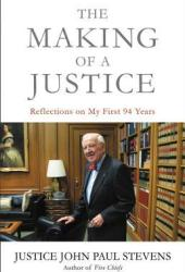 The Making of a Justice: Reflections on My First 94 Years Pdf Book