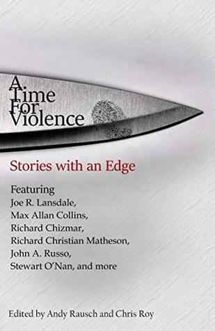 A Time For Violence: Stories with an Edge