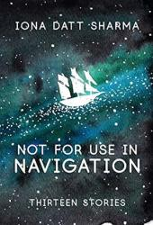 Not For Use In Navigation: Thirteen Stories Pdf Book