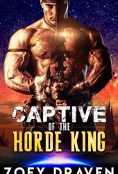 Captive Of The Horde King (Horde Kings Of Dakkar, #1) Pdf Book