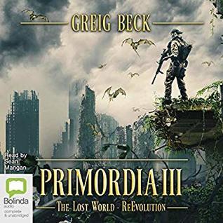 The Lost World- ReEvolution (Primordia, #3)