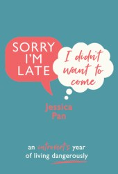 Sorry I'm Late, I Didn't Want to Come: An Introvert's Year of Living Dangerously Pdf Book