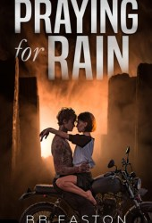 Praying for Rain (Praying for Rain Trilogy, #1)