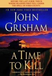 A Time to Kill (Jake Brigance, #1) Pdf Book