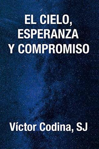 EL CIELO, ESPERANZA Y COMPROMISO. Una escatología pascual (El Pozo de Siquén nº 394)