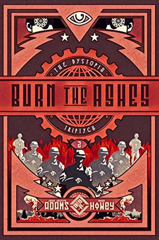 Burn the Ashes (The Dystopia Triptych #2)