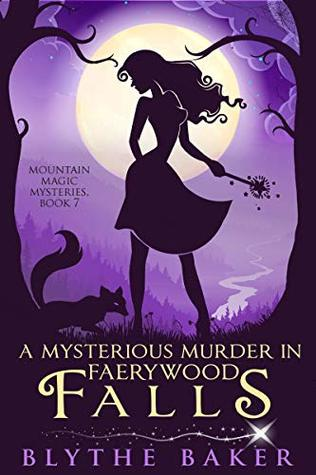 A Mysterious Murder in Faerywood Falls (Mountain Magic Mysteries #7)