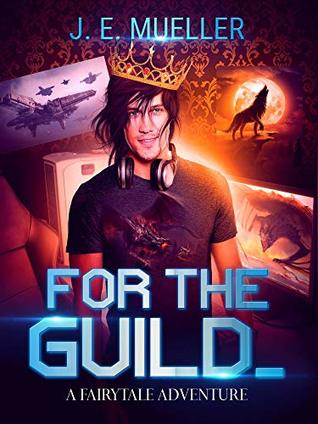 For the Guild: A Fairytale Adventure