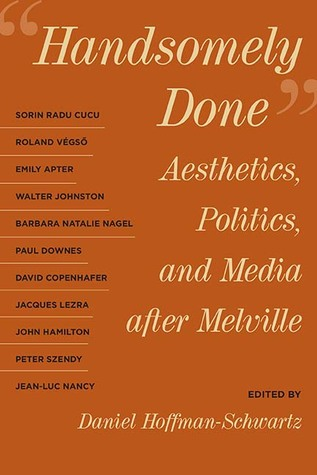 Handsomely Done: Aesthetics, Politics, and Media after Melville