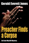 Preacher Finds a Corpse by Gerald Everett Jones