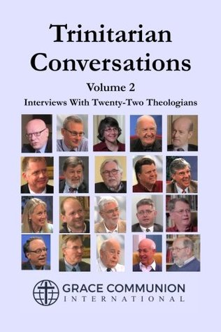 Trinitarian Conversations, Volume 2: Interviews With Twenty-Two Theologians